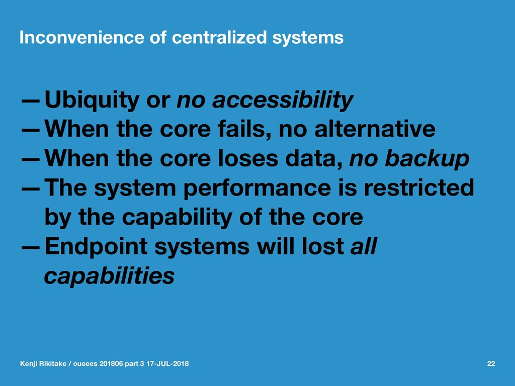 Inconvenience of centralized systems —Ubiquity ...