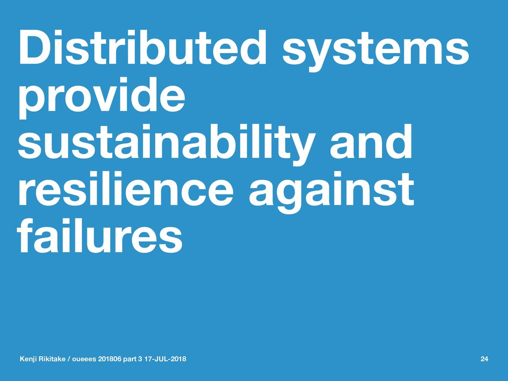 Distributed systems provide sustainability and ...
