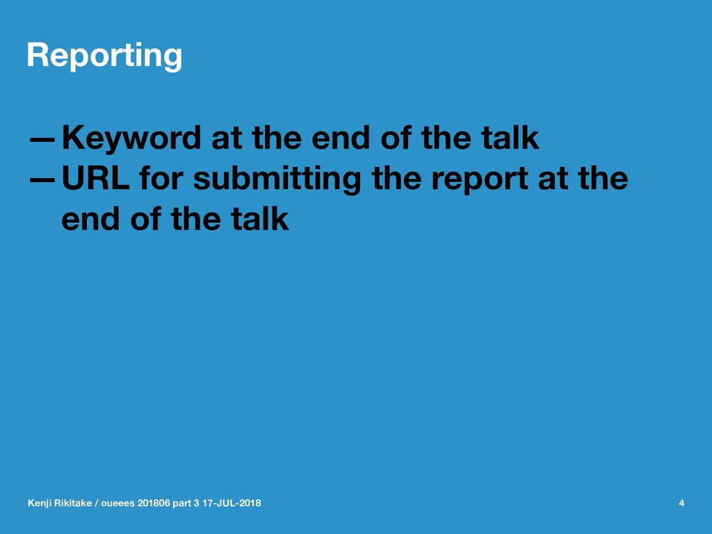Reporting —Keyword at the end of the talk —URL ...