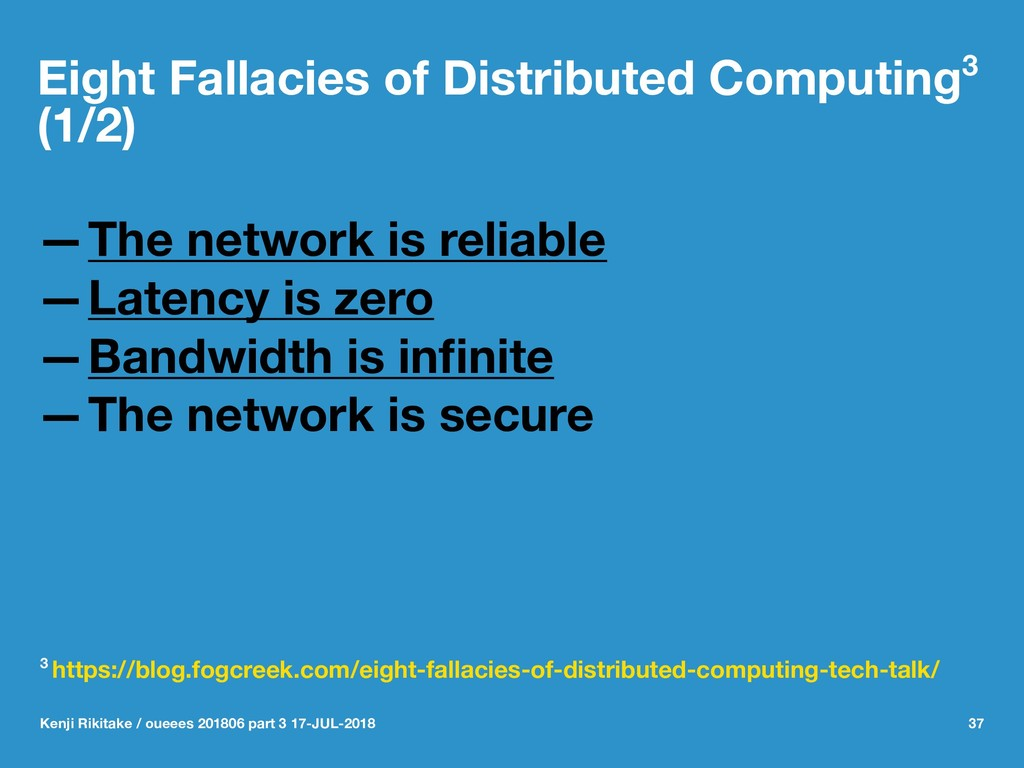 Eight Fallacies of Distributed Computing3 (1/2)...