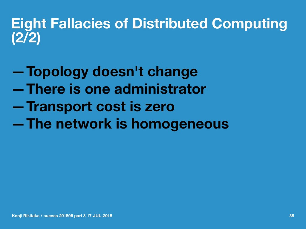 Eight Fallacies of Distributed Computing (2/2) ...