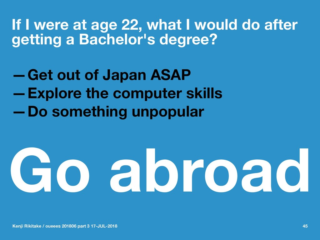 If I were at age 22, what I would do after gett...
