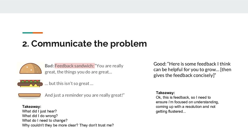 "Bad: Feedback sandwich: ""You are really great, ..."