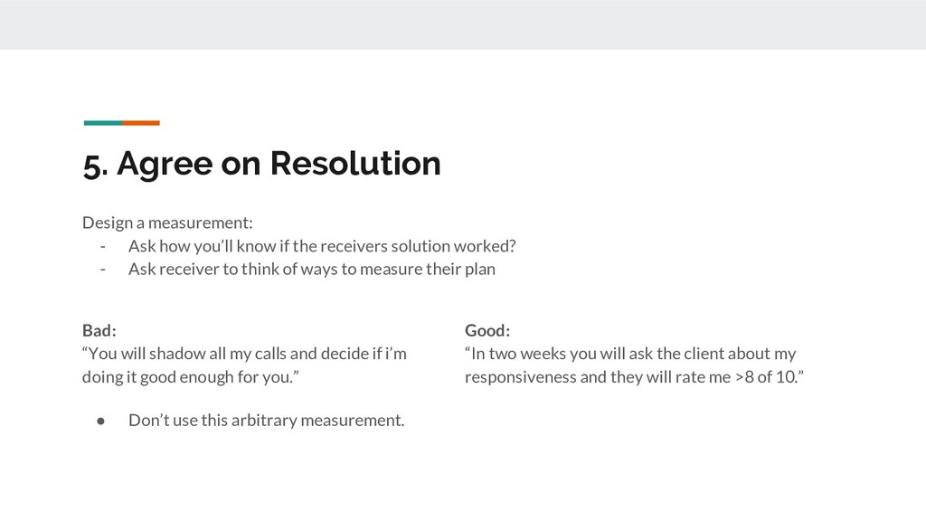 5. Agree on Resolution Design a measurement: - ...