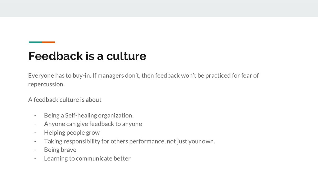 Feedback is a culture Everyone has to buy-in. I...