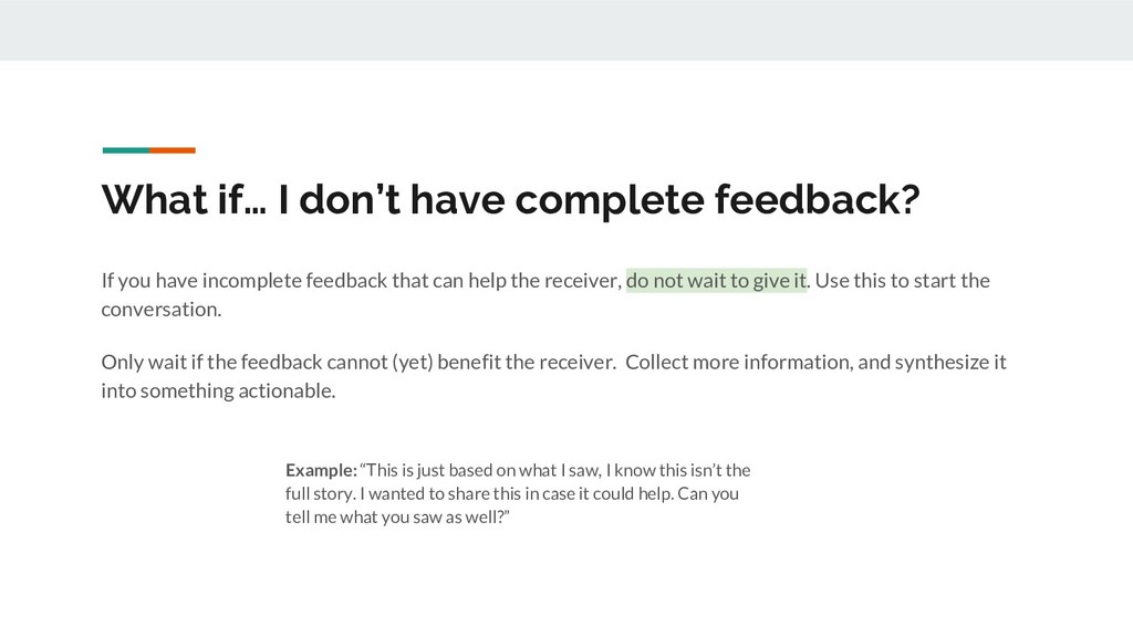 What if… I don't have complete feedback? If you...