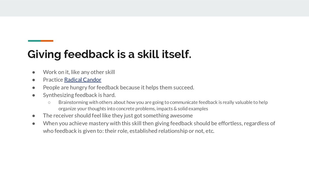 Giving feedback is a skill itself. ● Work on it...