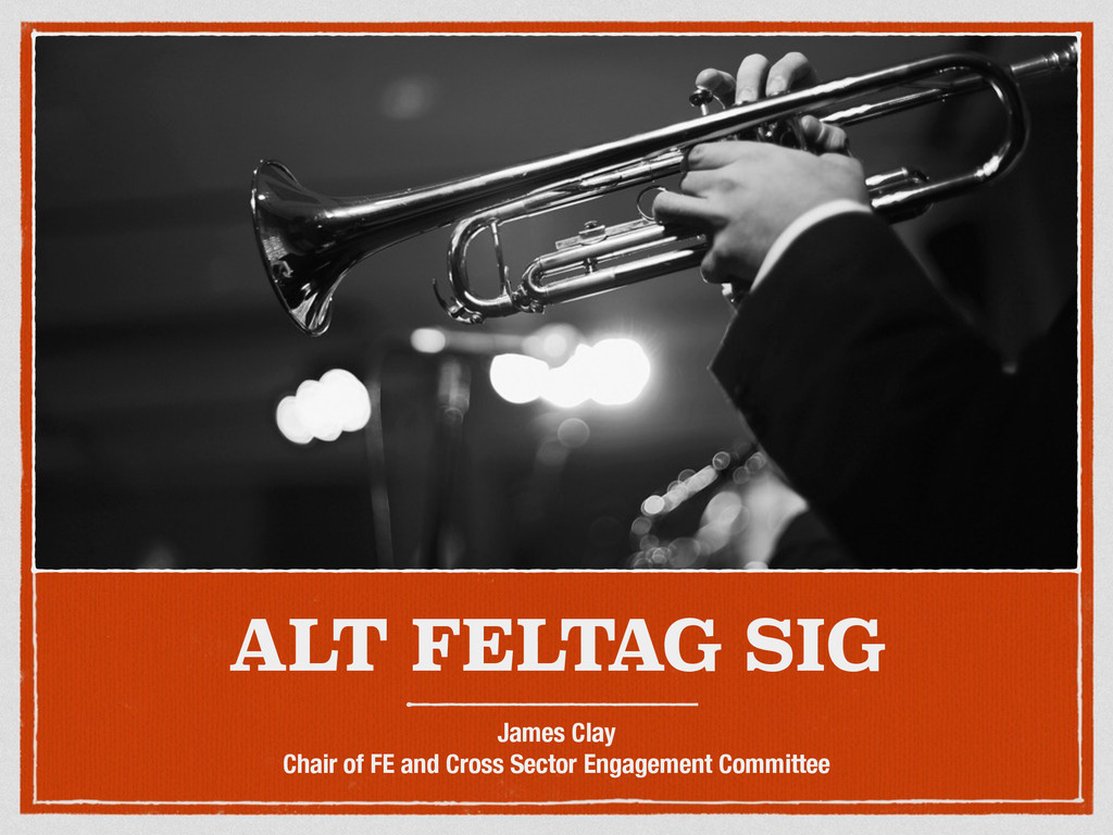 ALT FELTAG SIG James Clay Chair of FE and Cross...