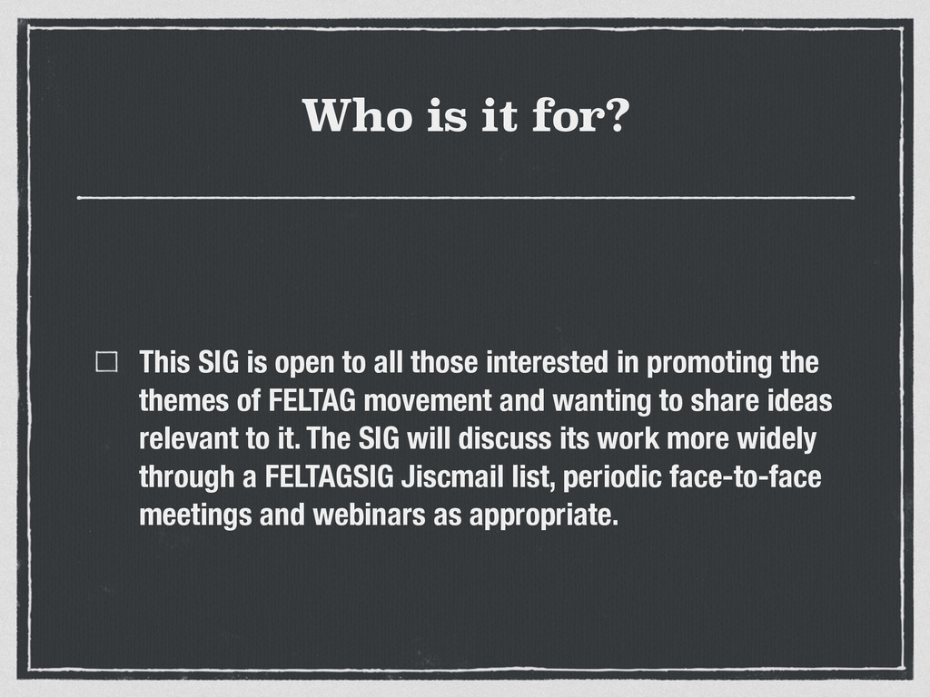 Who is it for? This SIG is open to all those in...