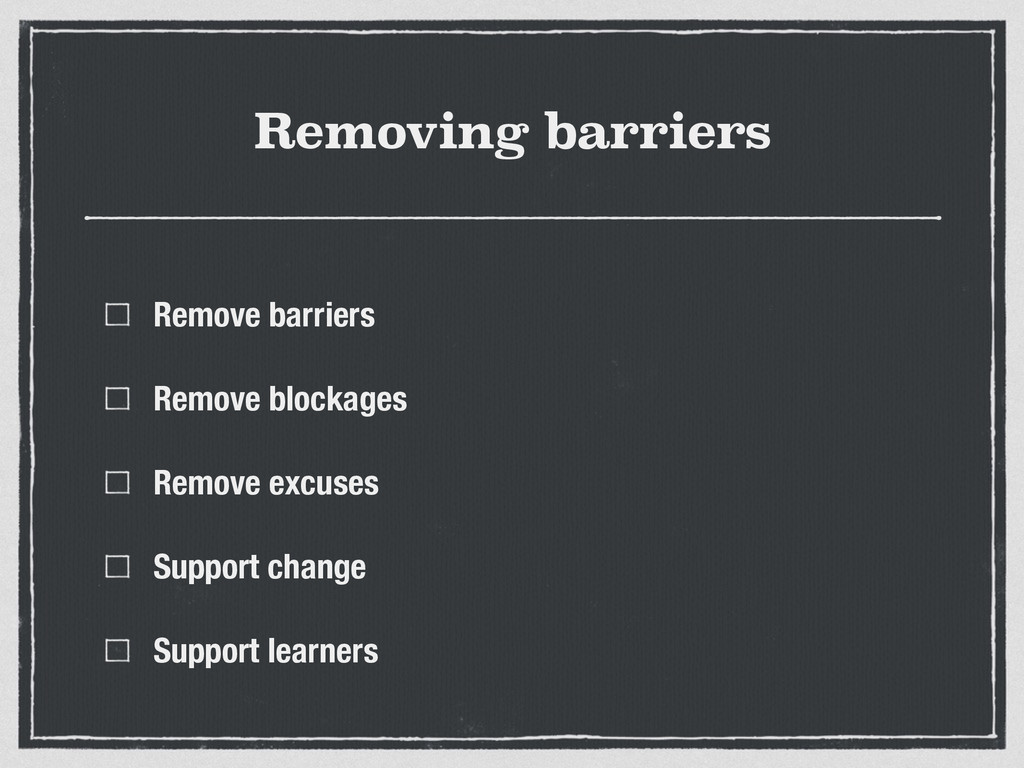 Removing barriers Remove barriers Remove blocka...