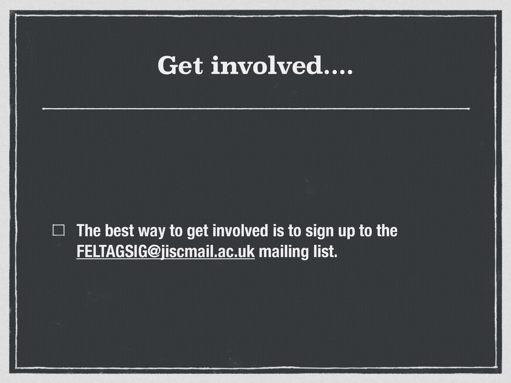 Get involved.... The best way to get involved i...