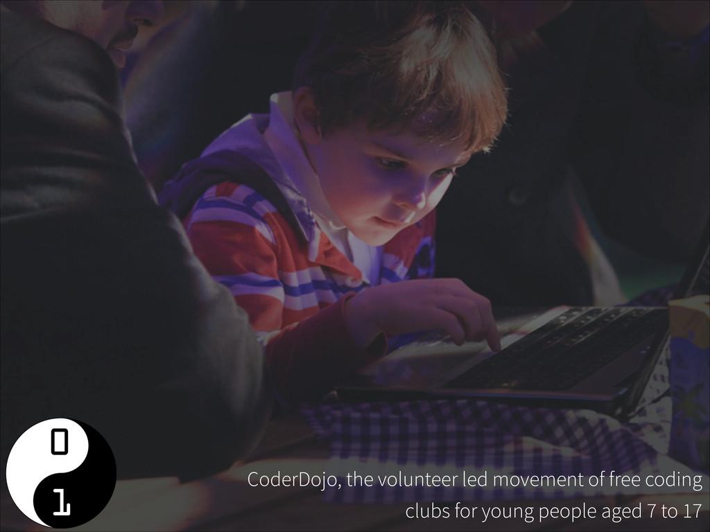 CoderDojo, the volunteer led movement of free c...