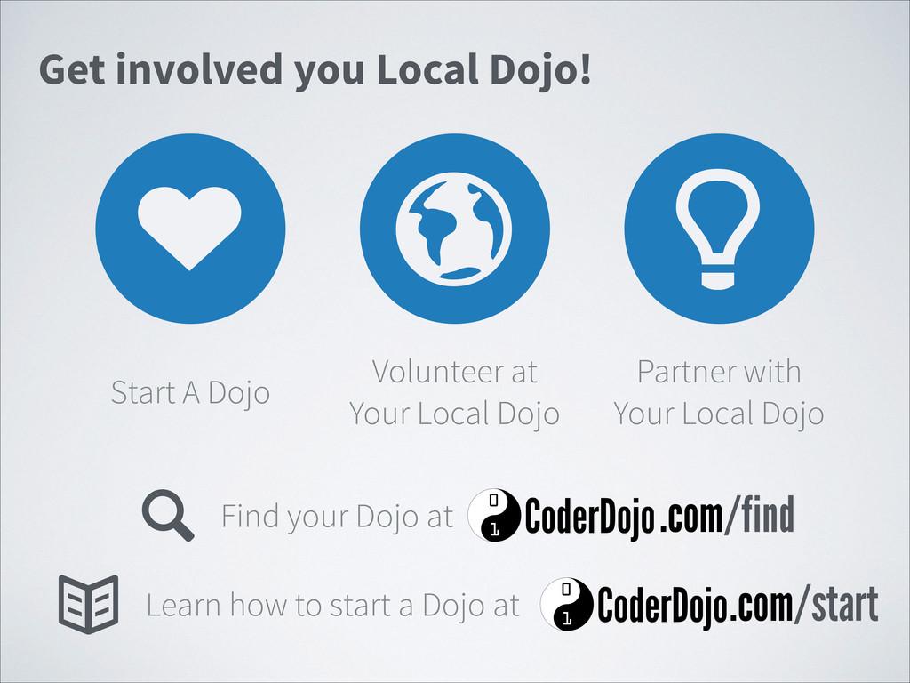 Get involved you Local Dojo!   ♥ Volunteer at Y...