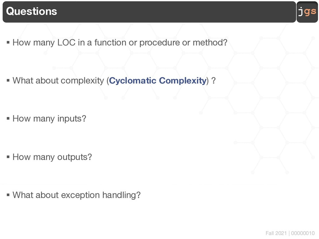 jgs 00000010 Questions § How many LOC in a func...