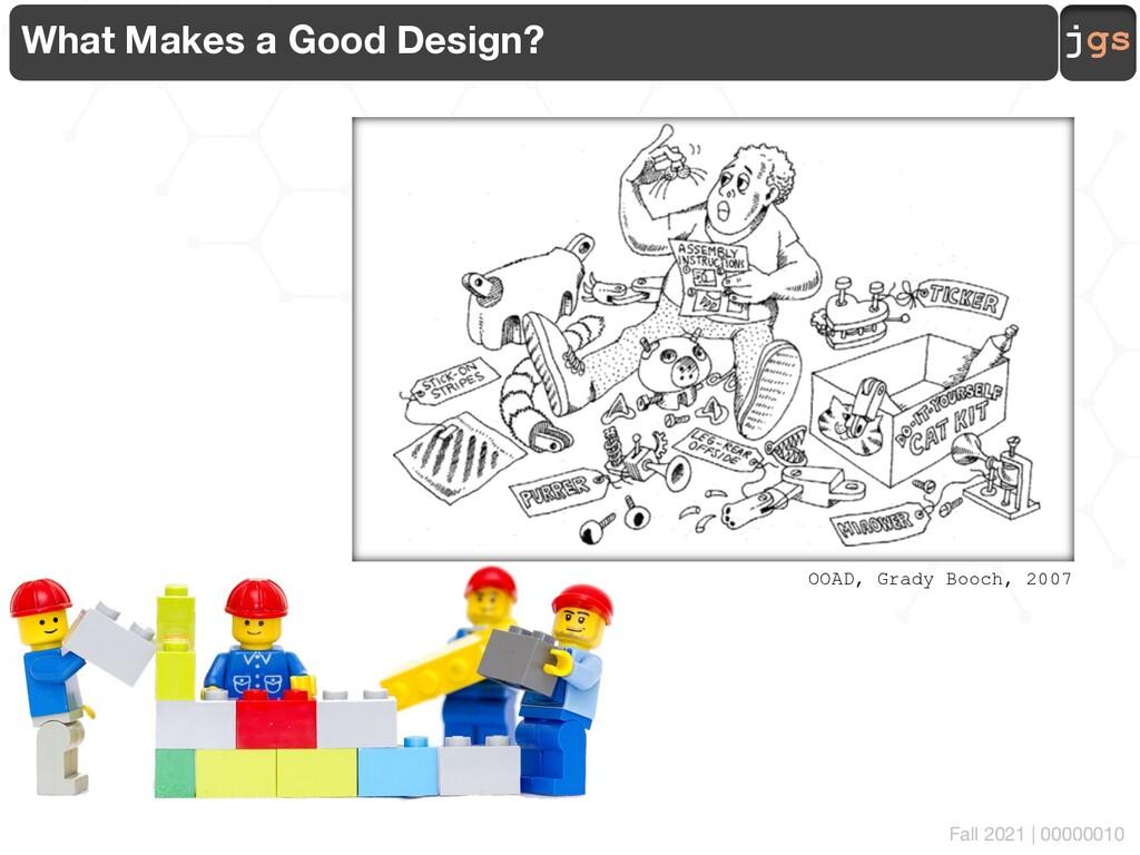 jgs 00000010 What Makes a Good Design? OOAD, Gr...