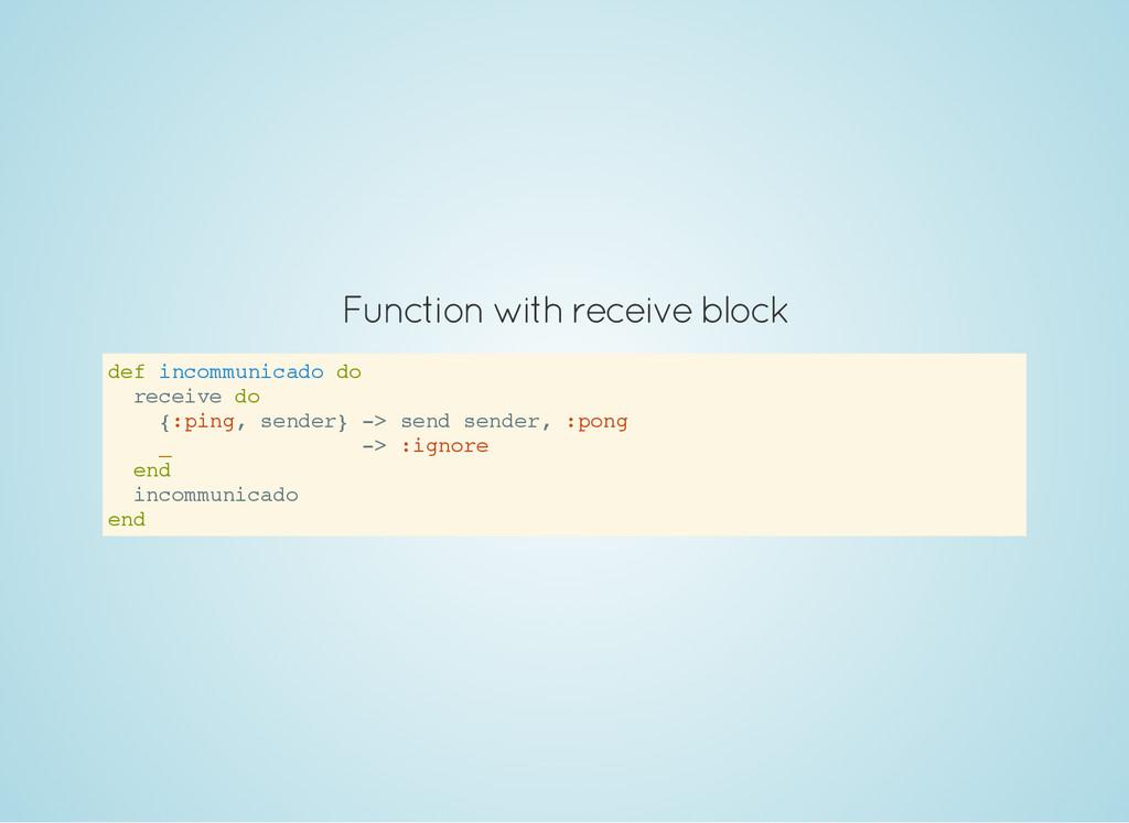 Function with receive block d e f i n c o m m u...