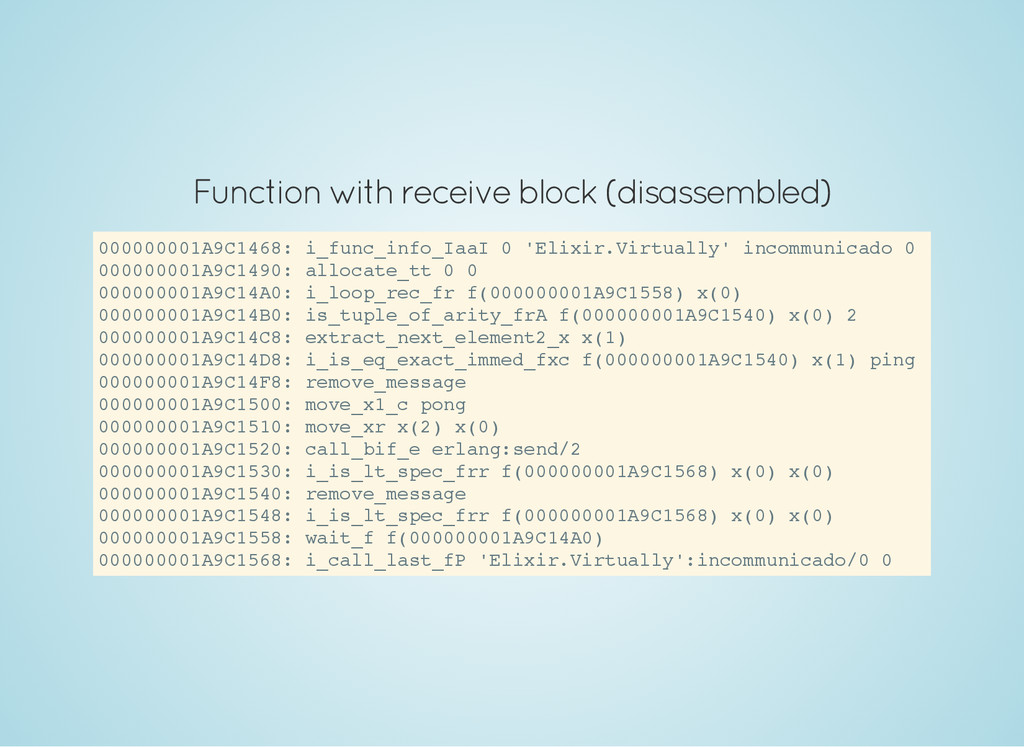Function with receive block (disassembled) 0 0 ...