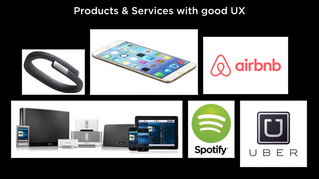 Products & Services with good UX