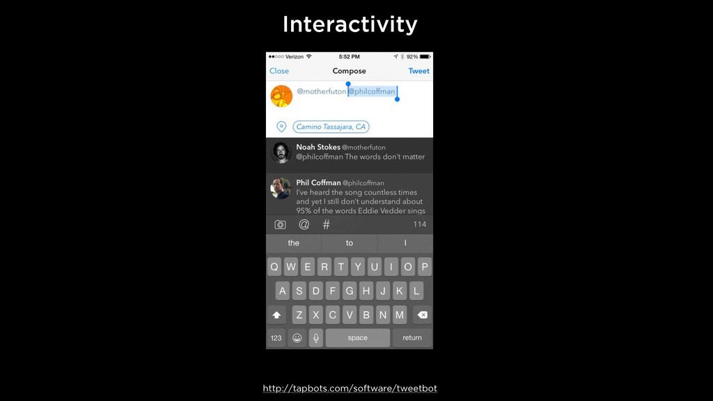 Interactivity http://tapbots.com/software/tweet...