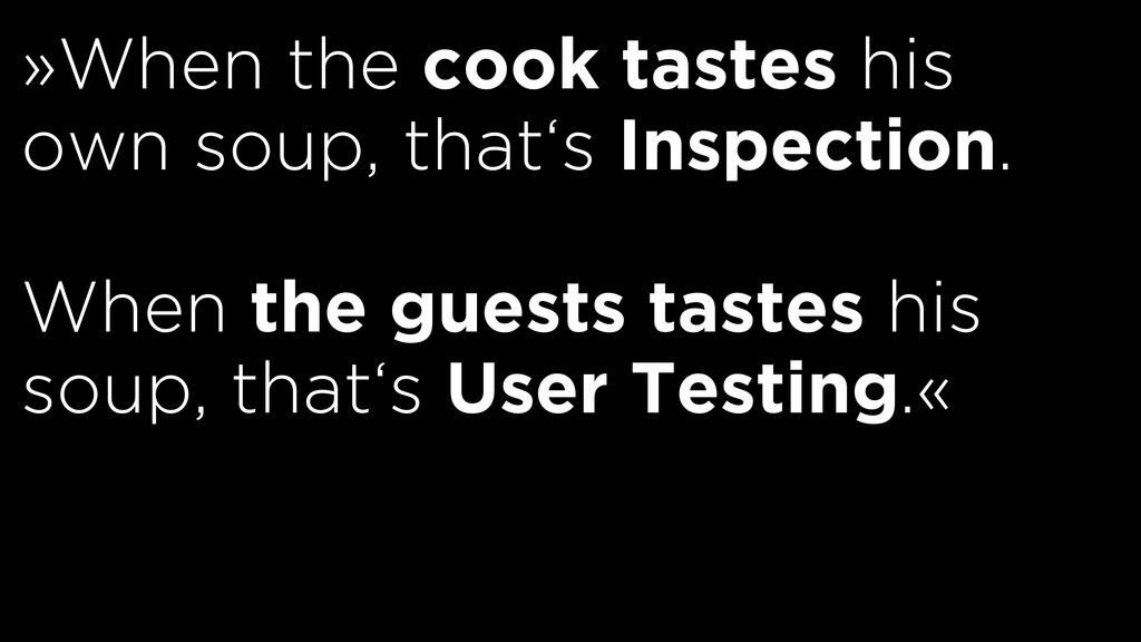 »When the cook tastes his own soup, that's Ins...