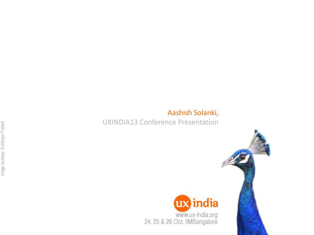 Aashish Solanki, UXINDIA13 Conference Presentat...