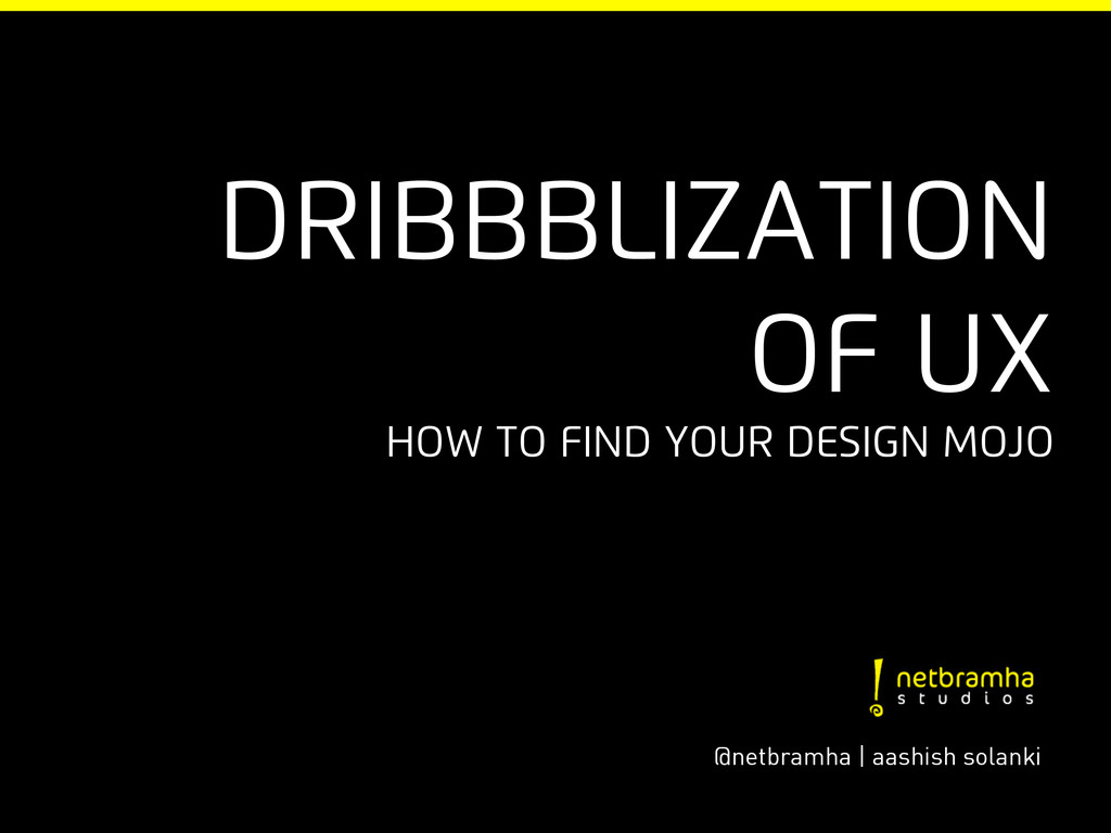 DRIbbblization of UX How to find your design mo...