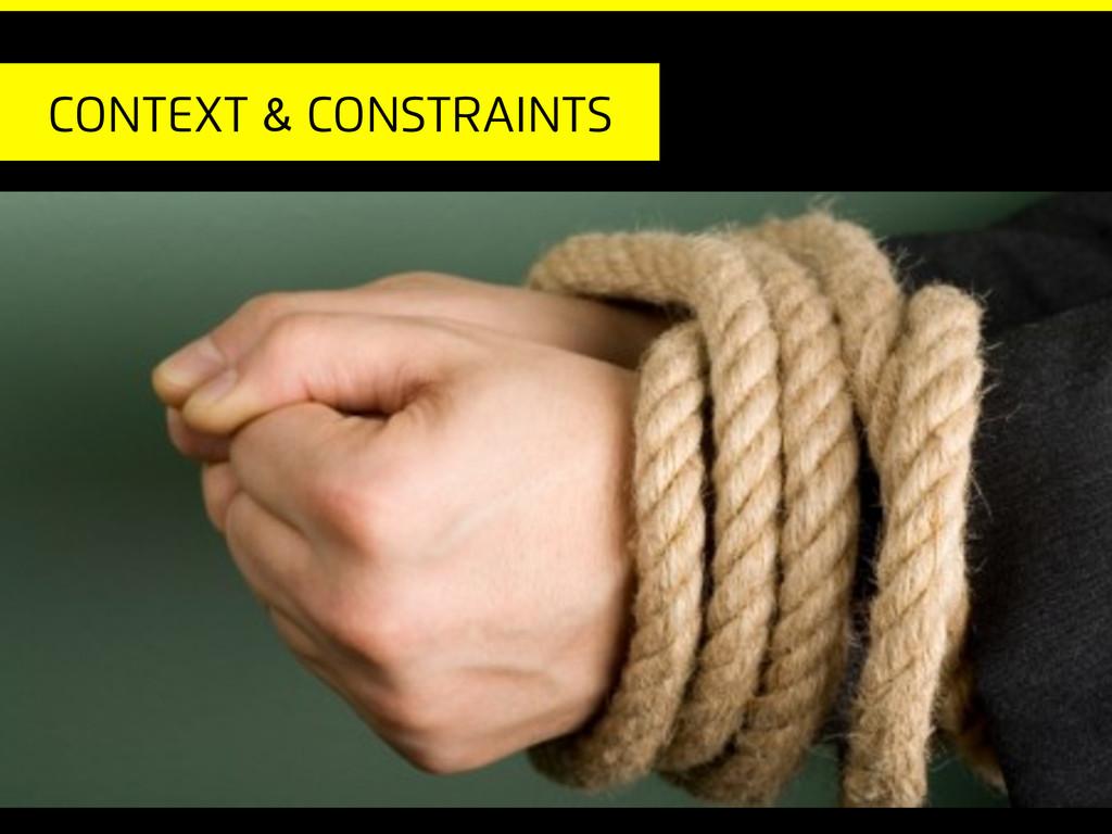 Context & constraints
