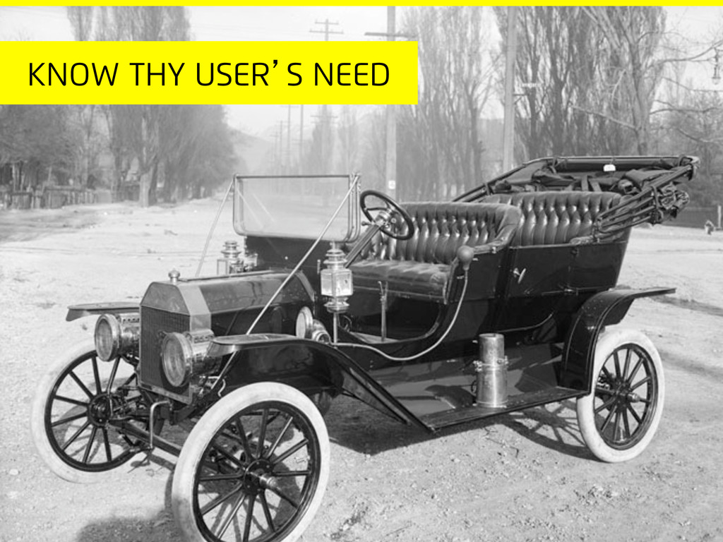 Know thy user's need