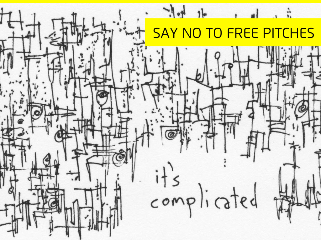Say no to free pitches
