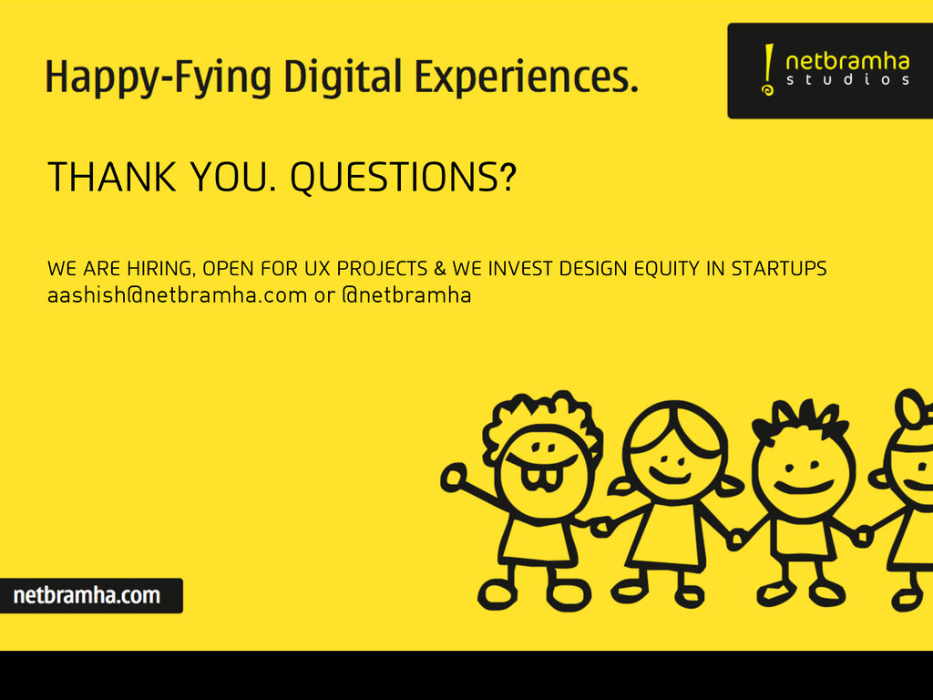 Thank you. Questions? We are hiring, open for u...