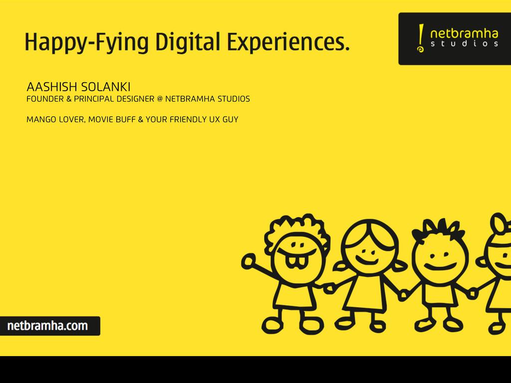 Aashish Solanki Founder & principal designer @ ...