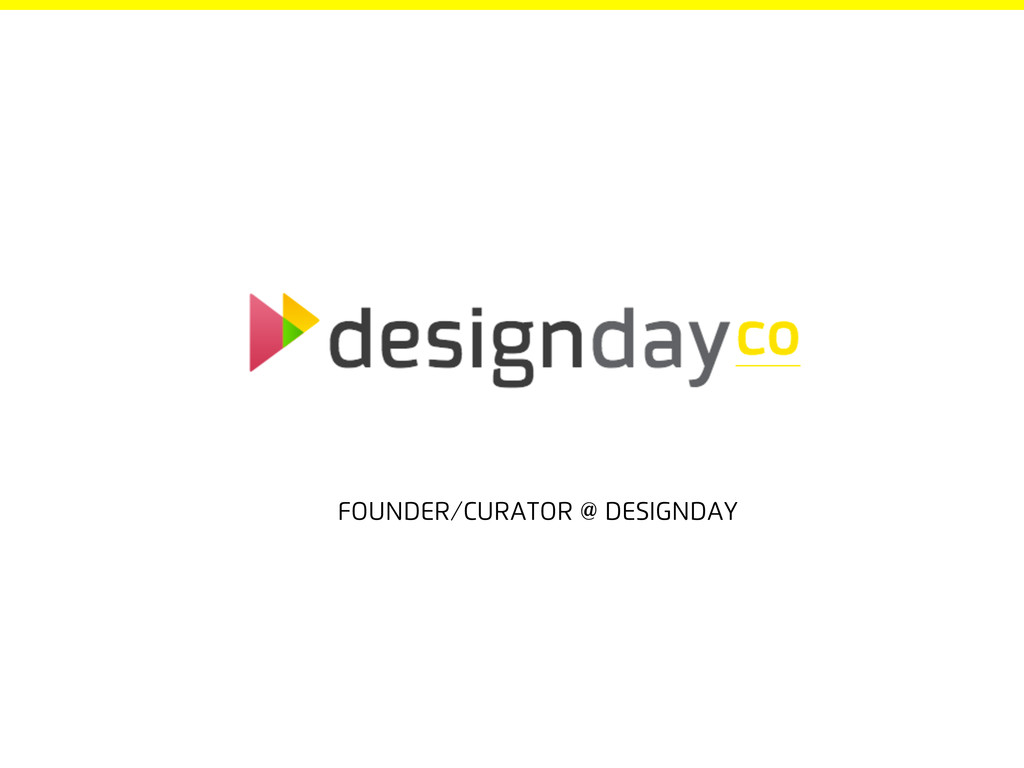 Founder/Curator @ DesignDay