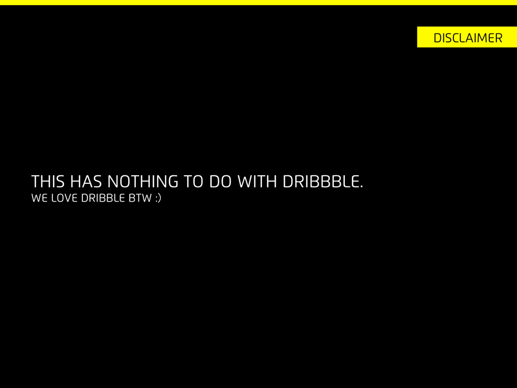 disclaimer This has nothing to do with dribbble...