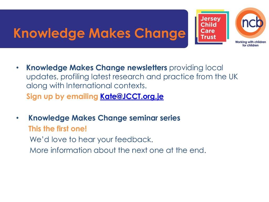 Knowledge Makes Change • Knowledge Makes Change...