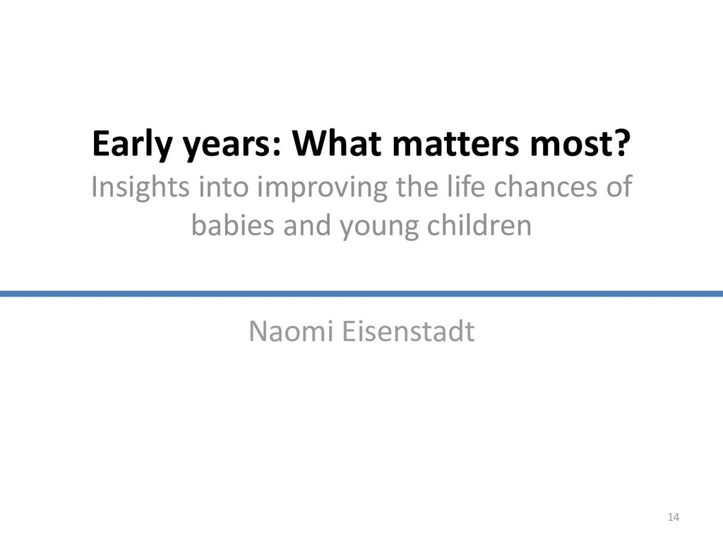 Early years: What matters most? Insights into i...