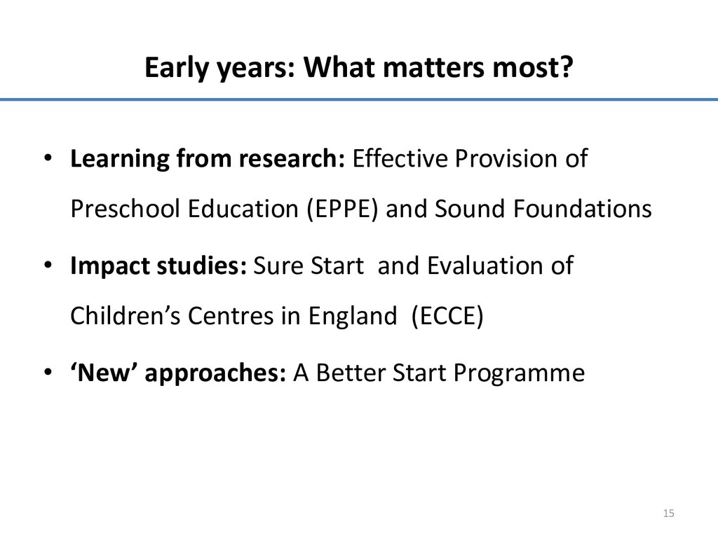 Early years: What matters most? • Learning from...