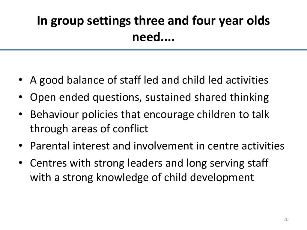 In group settings three and four year olds need...