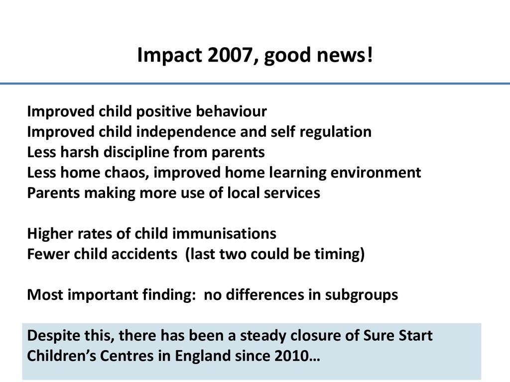 Impact 2007, good news! Improved child positive...