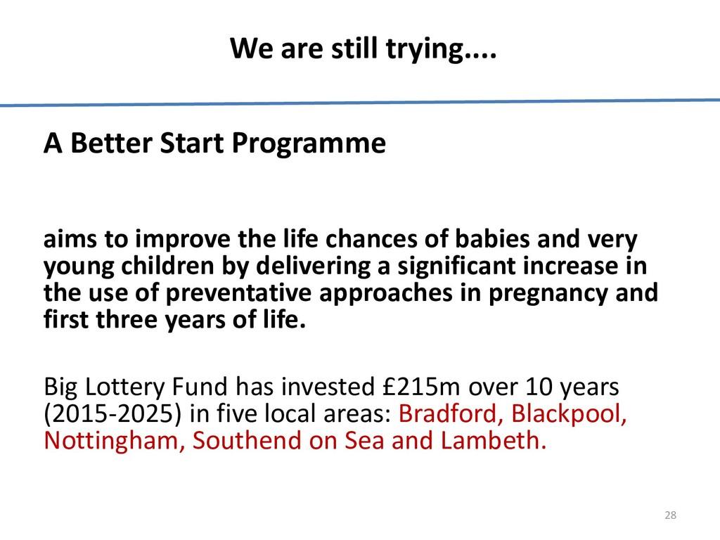 We are still trying.... A Better Start Programm...