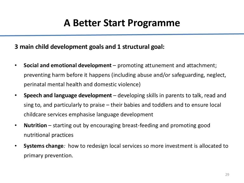 A Better Start Programme 3 main child developme...