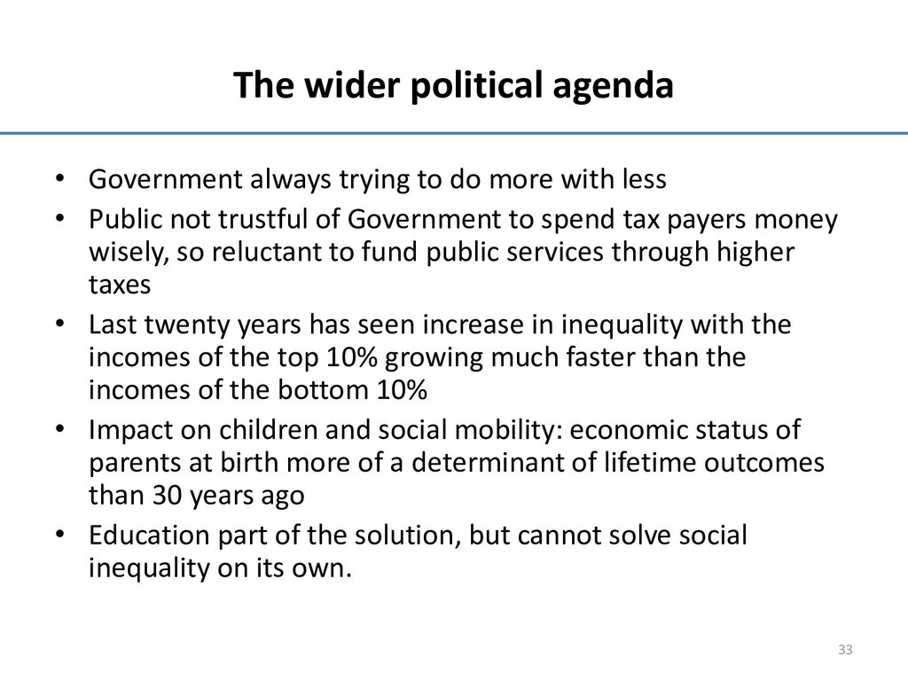 The wider political agenda • Government always ...