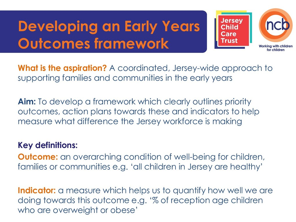 Developing an Early Years Outcomes framework Wh...