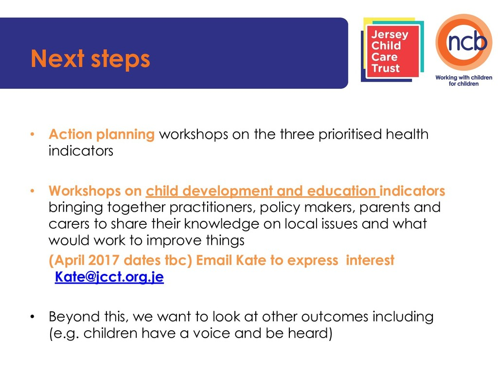 Next steps • Action planning workshops on the t...