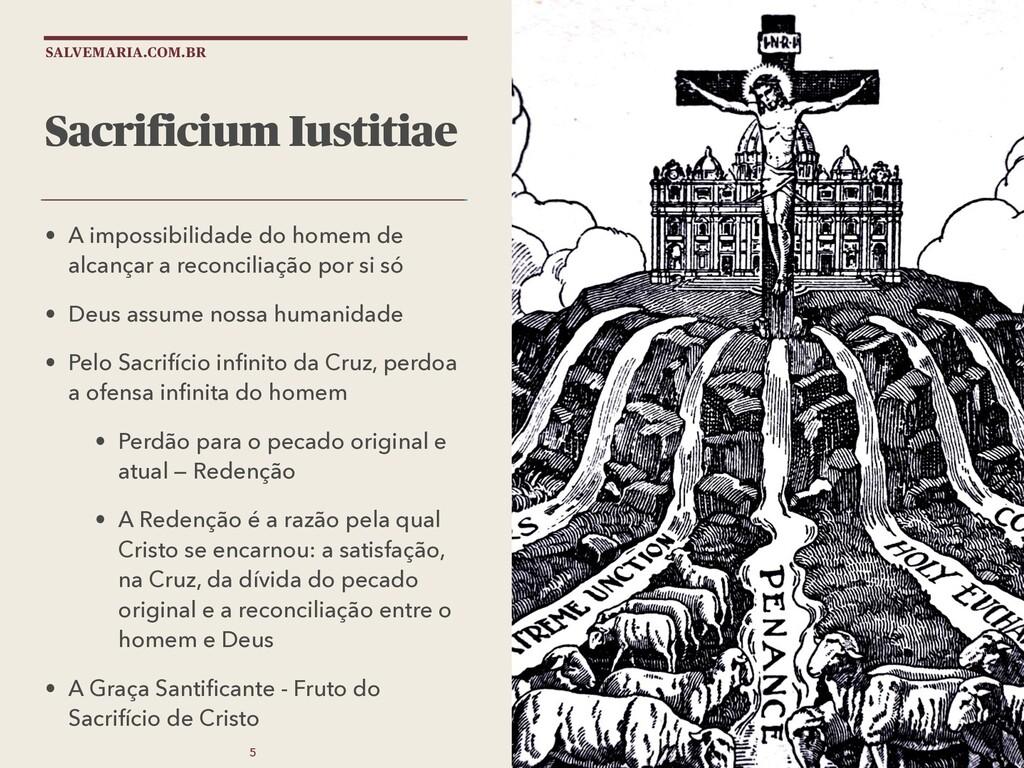 SALVEMARIA.COM.BR Sacrificium Iustitiae • A imp...