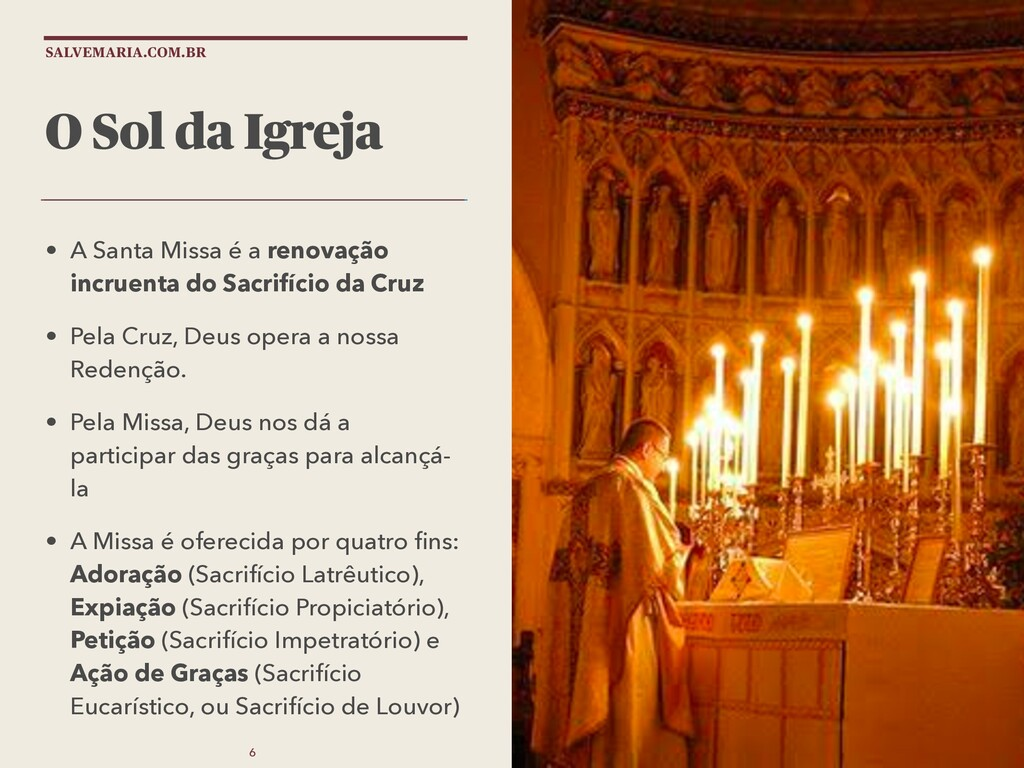 SALVEMARIA.COM.BR O Sol da Igreja • A Santa Mis...