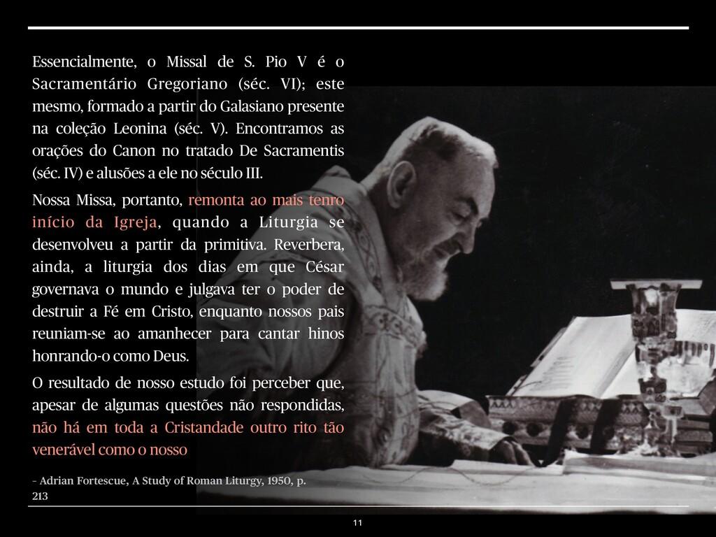 Essencialmente, o Missal de S. Pio V é o Sacram...