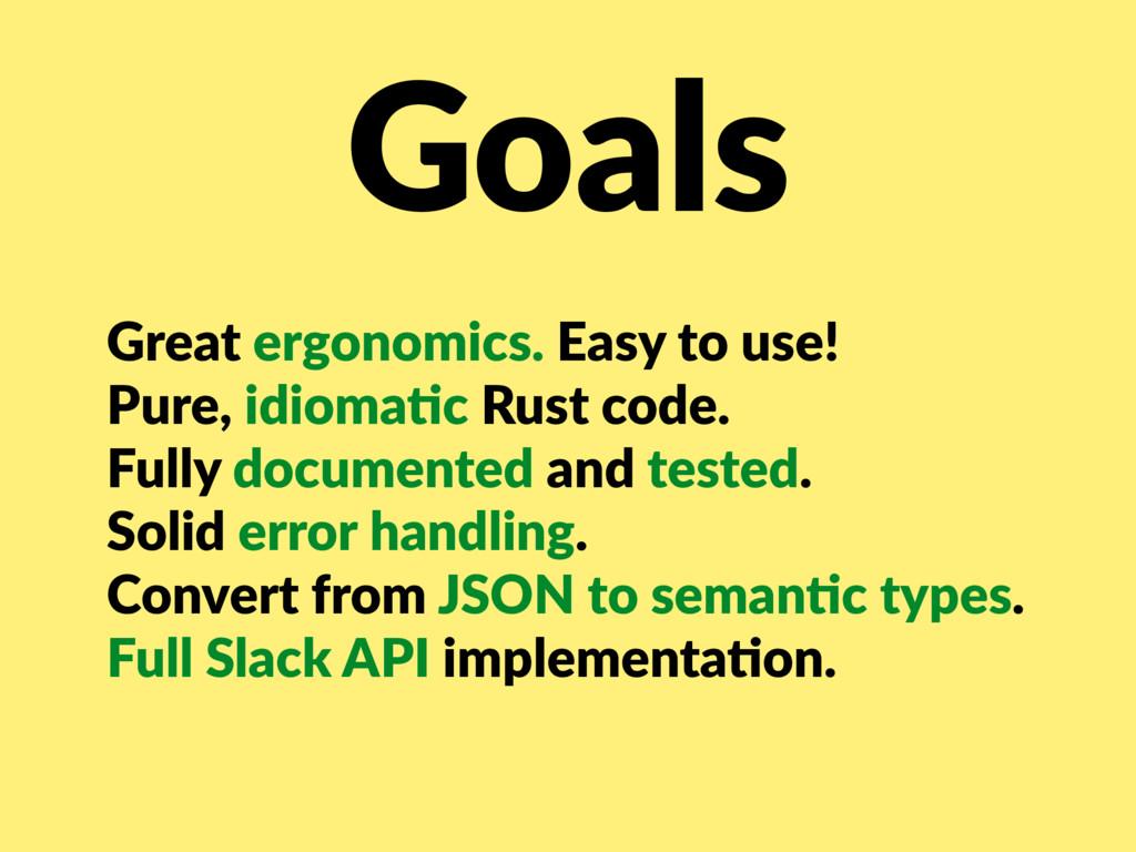 Goals Great ergonomics. Easy to use! Pure, idio...