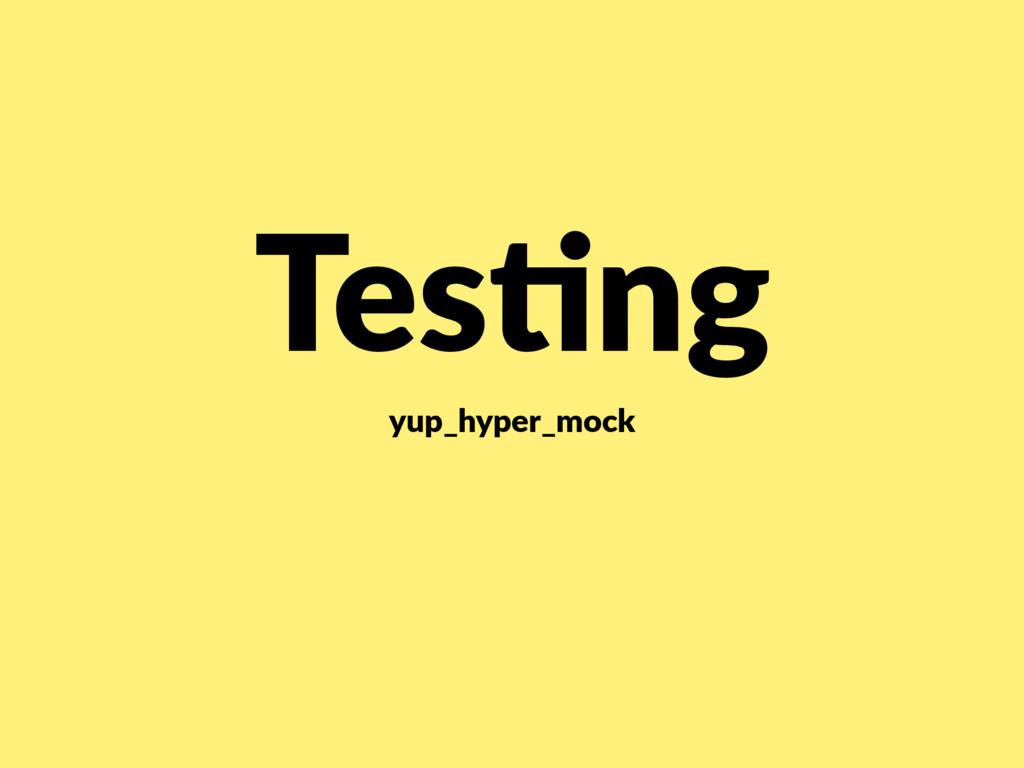 Tes/ng yup_hyper_mock