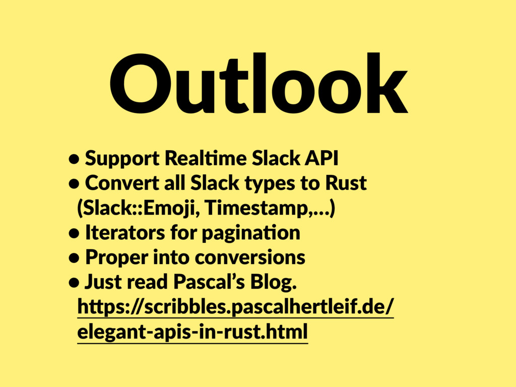 Outlook • Support Real/me Slack API • Convert a...