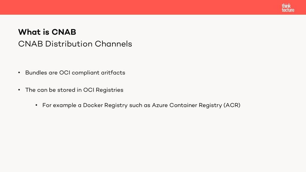 CNAB Distribution Channels • Bundles are OCI co...